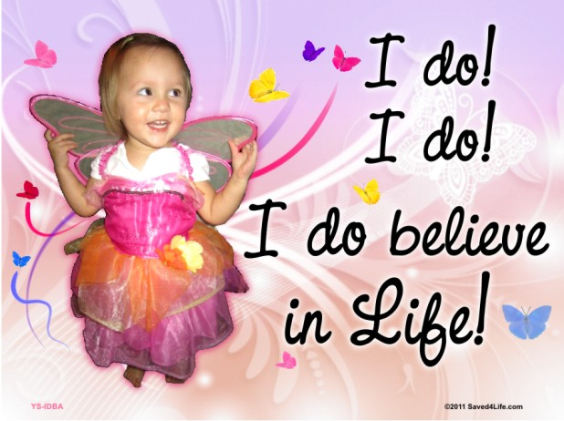 I Do! I Do Believe in Life!