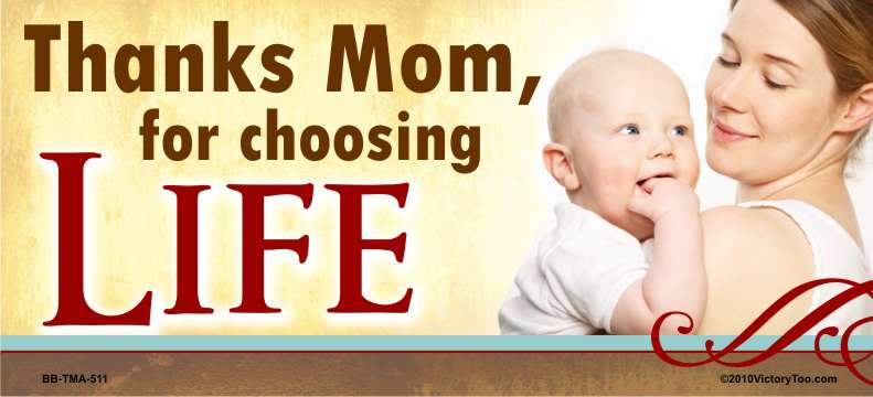 Thanks mom for Choosing Life (mother & baby)