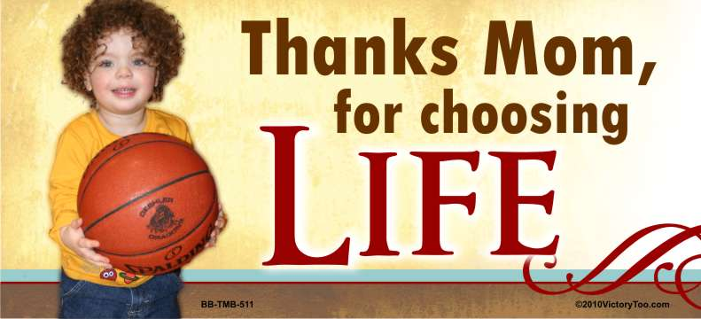 Thanks mom for Choosing Life (Basketball)